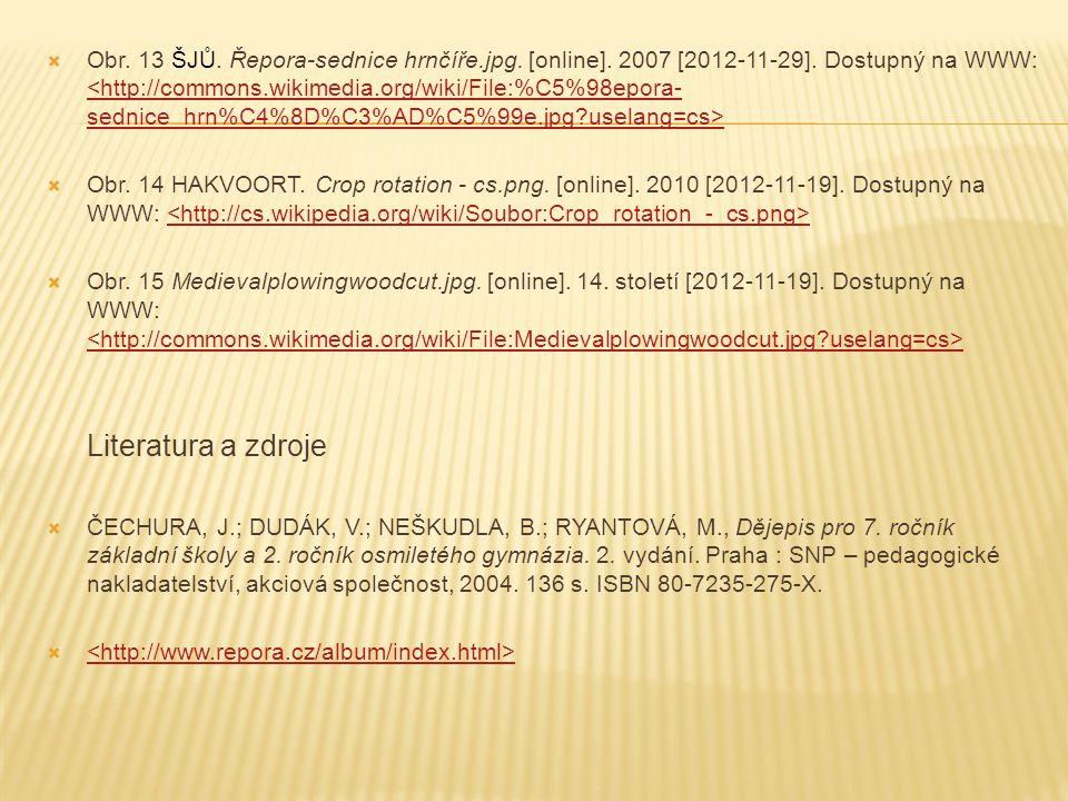 Obr. 13 ŠJŮ. Řepora-sednice hrnčíře. jpg. [online]. 2007 [2012-11-29]